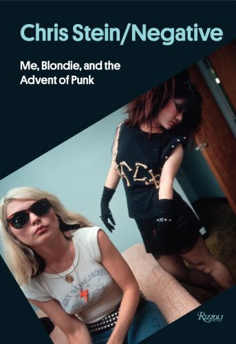 Chris Stein - Negative: Me, Blondie, and the Advent of Punk